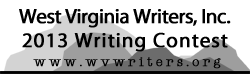 WV Writers Writing                                                 Contest 2013